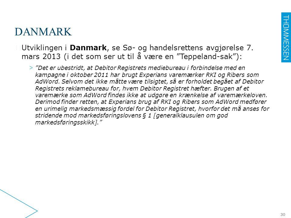 """DANMARK ▶ Utviklingen i Danmark, se Sø- og handelsrettens avgjørelse 7. mars 2013 (i det som ser ut til å være en """"Teppeland-sak""""): > """"Det er ubestrid"""