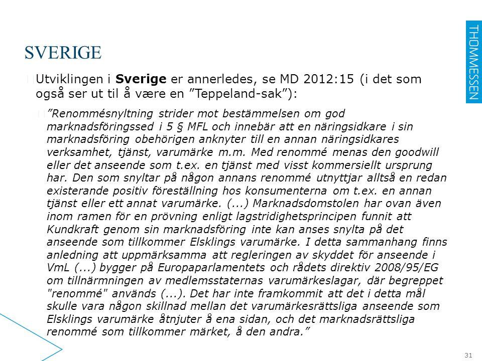 """SVERIGE ▶ Utviklingen i Sverige er annerledes, se MD 2012:15 (i det som også ser ut til å være en """"Teppeland-sak""""): ▷ """"Renommésnyltning strider mot be"""