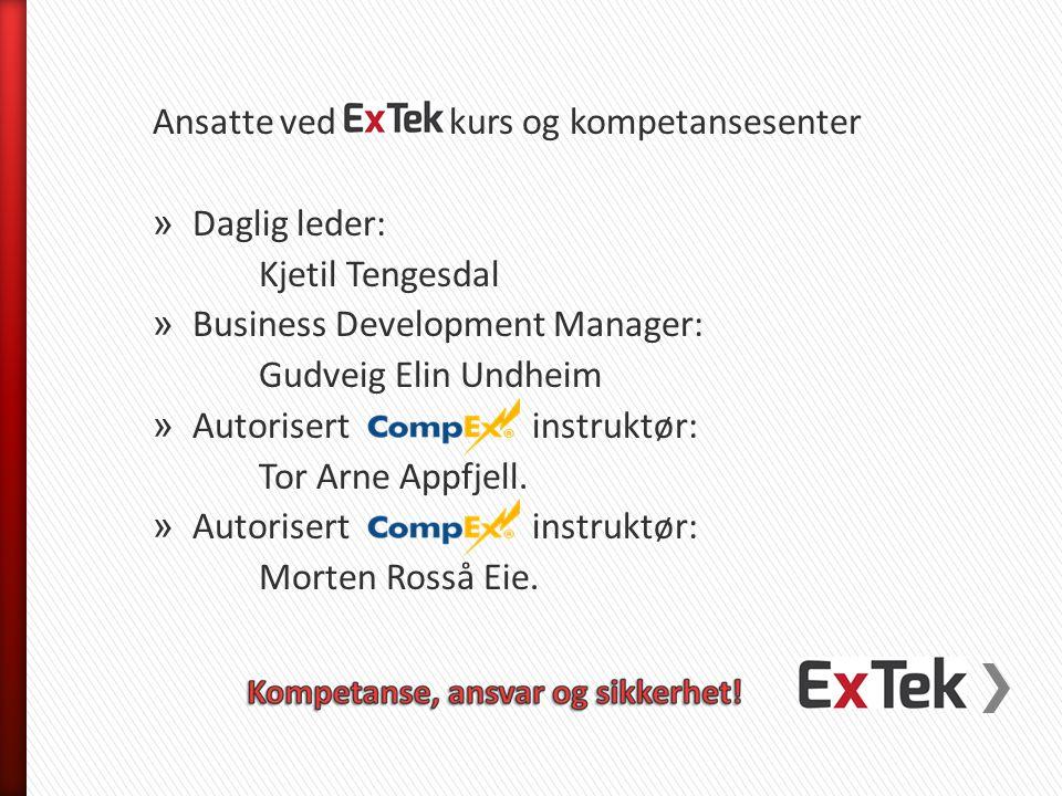Ansatte ved kurs og kompetansesenter » Daglig leder: Kjetil Tengesdal » Business Development Manager: Gudveig Elin Undheim » Autorisert instruktør: To
