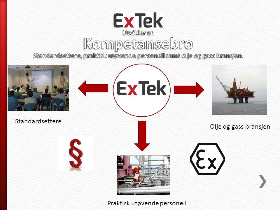 er Norges eneste godkjente CompEx® senter ExTek tilbyr følgende kurs: CompEx Ex 01 – 04 CompEx EX F foundation ( grunnleggende ) CompEx EX 12