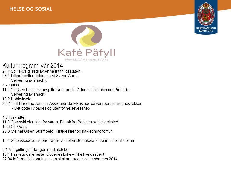 Kulturprogram vår 2014 21.1 Spillekveld i regi av Anna fra fritidsetaten.