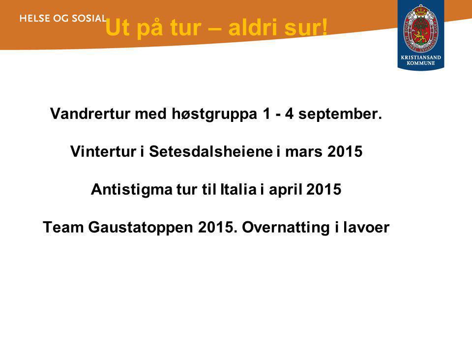 Ut på tur – aldri sur.Vandrertur med høstgruppa 1 - 4 september.