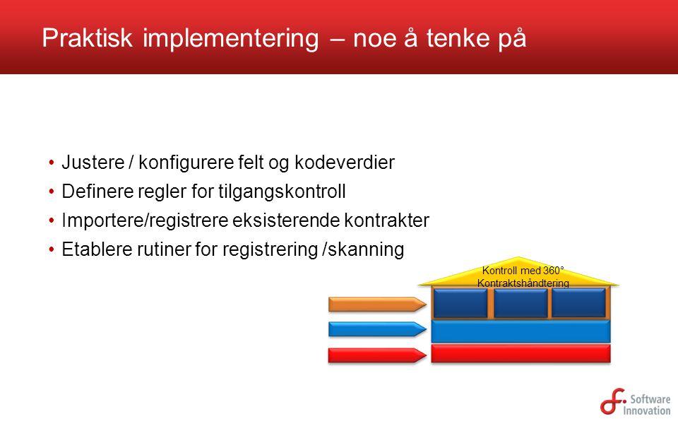 Justere / konfigurere felt og kodeverdier Definere regler for tilgangskontroll Importere/registrere eksisterende kontrakter Etablere rutiner for regis