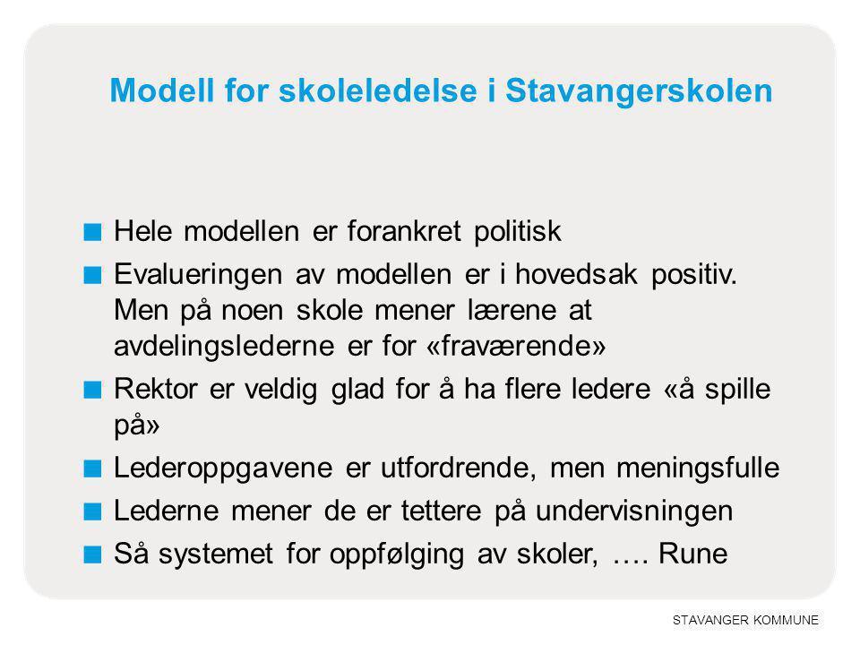 STAVANGER KOMMUNE ■ Hele modellen er forankret politisk ■ Evalueringen av modellen er i hovedsak positiv. Men på noen skole mener lærene at avdelingsl
