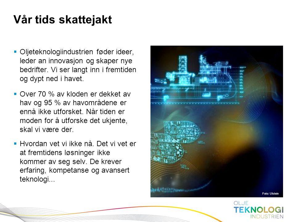 7 Norges Bank Pengepolitikk  Oljeteknologiindustrien føder ideer, leder an innovasjon og skaper nye bedrifter. Vi ser langt inn i fremtiden og dypt n