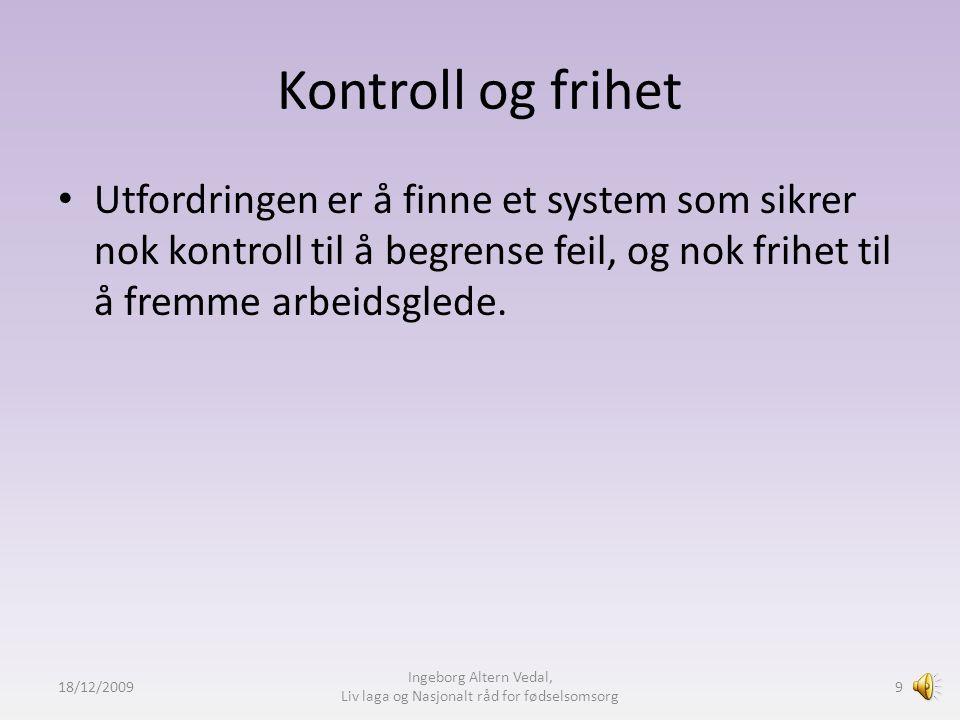 Kommunikasjon 18/12/2009 Ingeborg Altern Vedal, Liv laga og Nasjonalt råd for fødselsomsorg 8