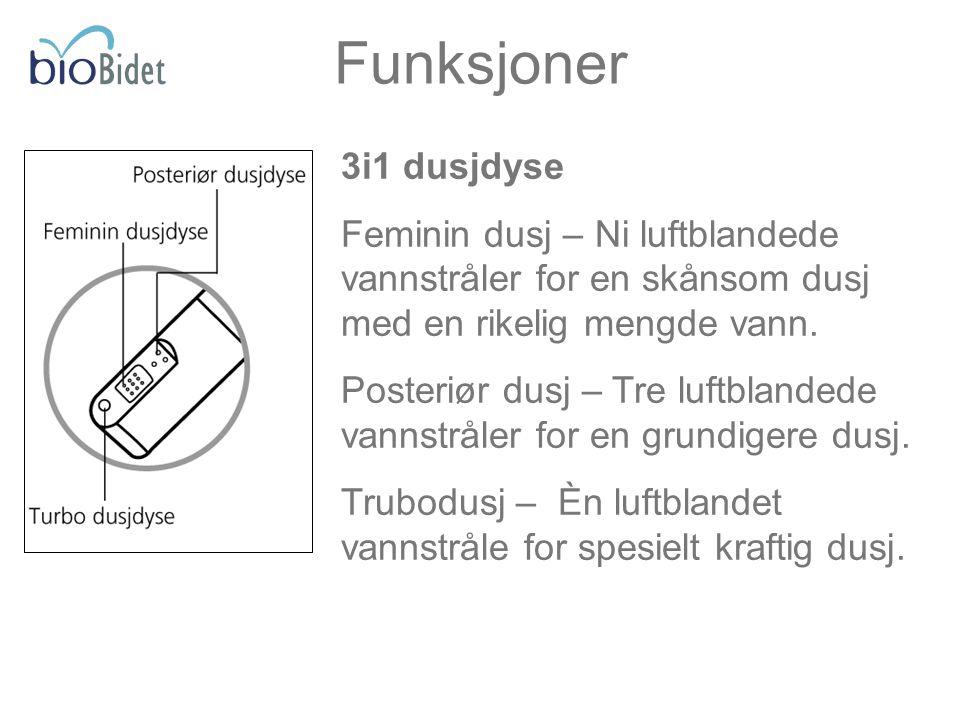 3i1 dusjdyse Feminin dusj – Ni luftblandede vannstråler for en skånsom dusj med en rikelig mengde vann. Posteriør dusj – Tre luftblandede vannstråler