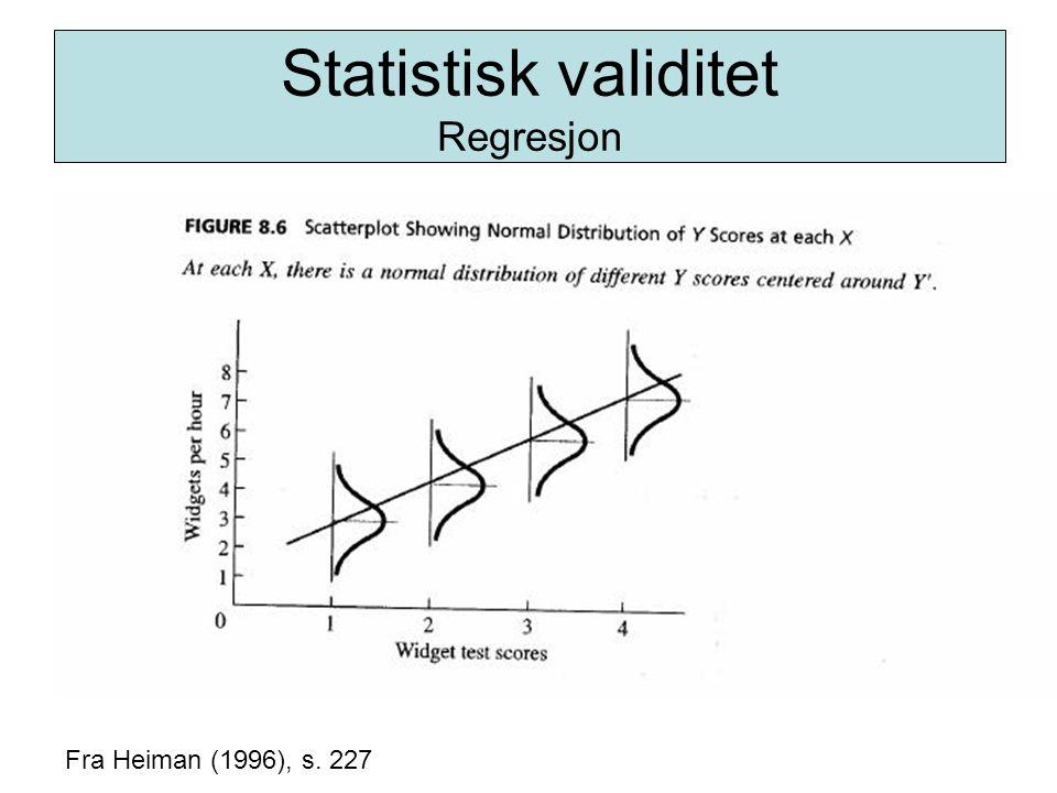 Statistisk validitet Regresjon Fra Heiman (1996), s. 227