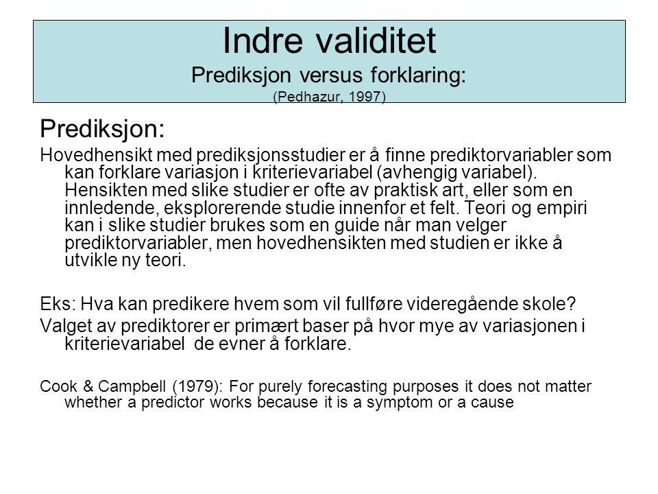 Prediksjon: Hovedhensikt med prediksjonsstudier er å finne prediktorvariabler som kan forklare variasjon i kriterievariabel (avhengig variabel). Hensi
