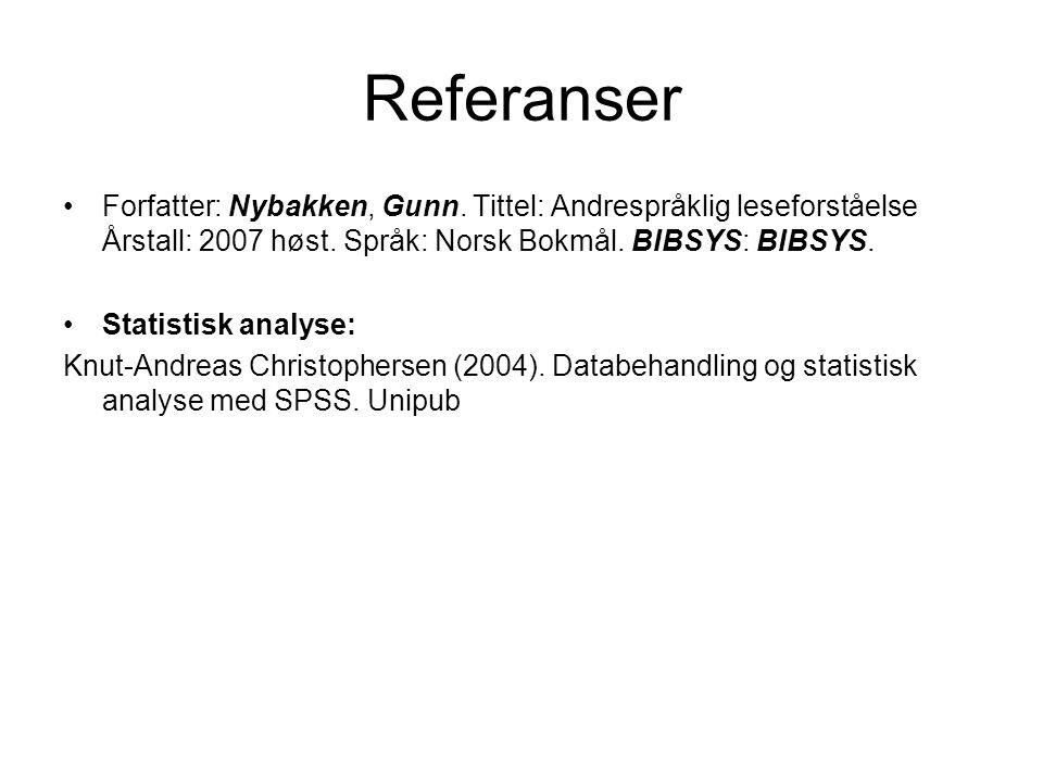 Forfatter: Nybakken, Gunn. Tittel: Andrespråklig leseforståelse Årstall: 2007 høst. Språk: Norsk Bokmål. BIBSYS: BIBSYS. Statistisk analyse: Knut-Andr