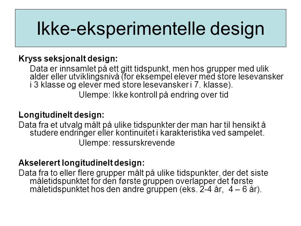 Kontroll muligheter i ikke-eksperimentelle design: Designmessig kontroll For eksempel.