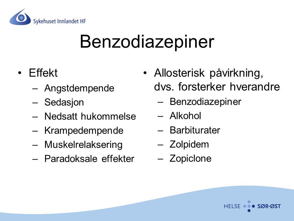 Benzodiazepiner Effekt – Angstdempende – Sedasjon – Nedsatt hukommelse – Krampedempende – Muskelrelaksering – Paradoksale effekter Allosterisk påvirkn