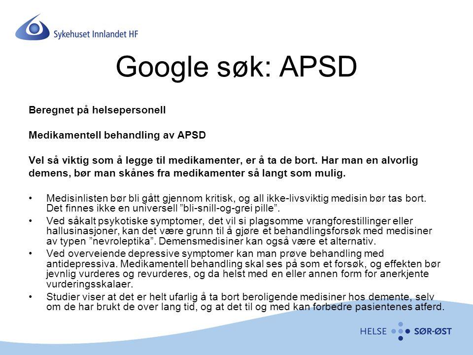 Google søk: APSD Beregnet på helsepersonell Medikamentell behandling av APSD Vel så viktig som å legge til medikamenter, er å ta de bort. Har man en a