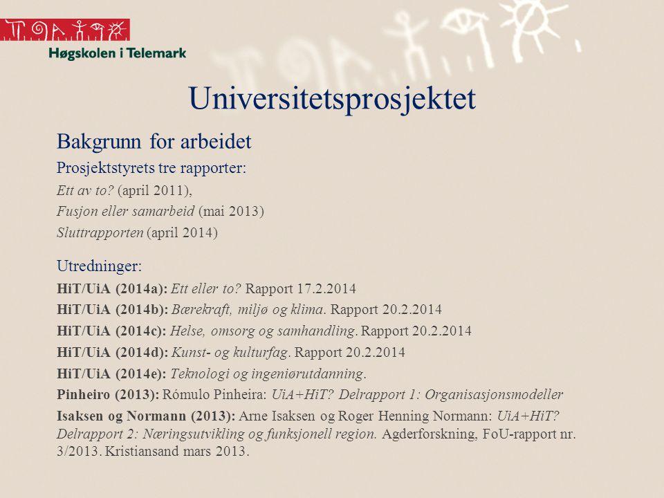 Universitetsprosjektet Bakgrunn for arbeidet Prosjektstyrets tre rapporter: Ett av to.