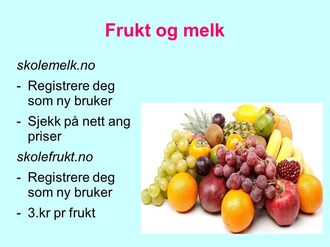 Frukt og melk skolemelk.no -Registrere deg som ny bruker -Sjekk på nett ang priser skolefrukt.no -Registrere deg som ny bruker -3.kr pr frukt