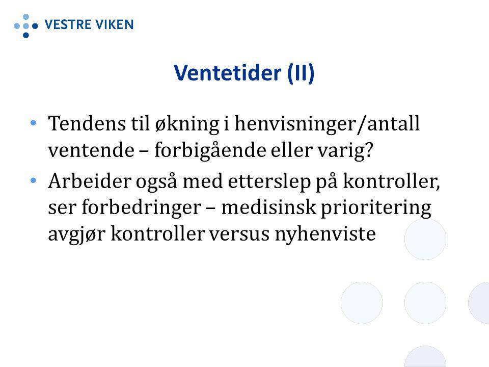 Ventetider (II) Tendens til økning i henvisninger/antall ventende – forbigående eller varig.