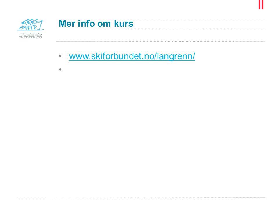 Mer info om kurs www.skiforbundet.no/langrenn/