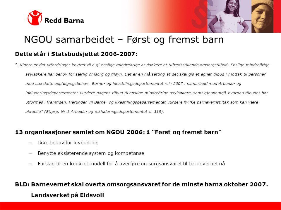 NGOU samarbeidet – Først og fremst barn Dette står i Statsbudsjettet 2006-2007:
