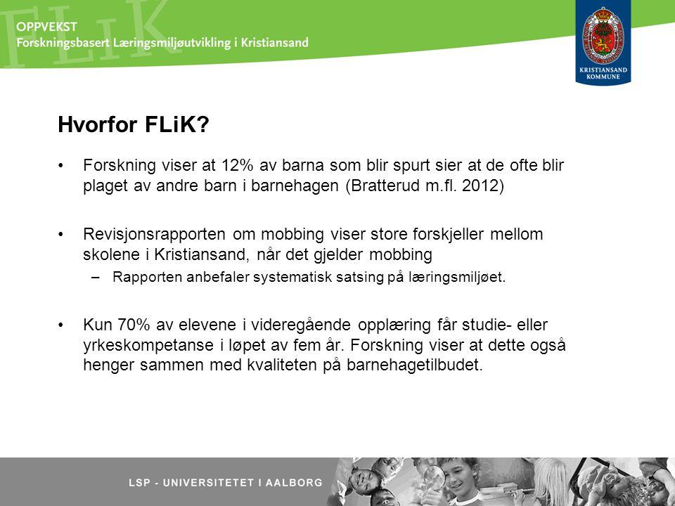 FLiK er forskningsbasert Kunnskapen vi bruker i FLiK er forskningsbasert –det vil si at innsatsen i barnehage og skole skal bygge på kunnskap som forskere har dokumentert god virkning av.