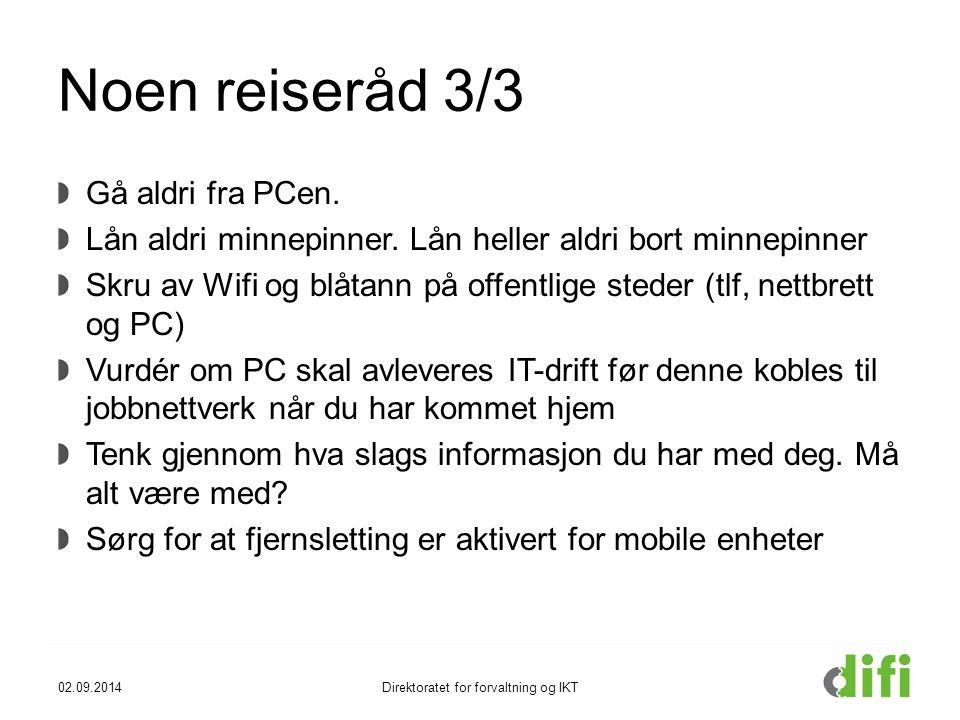 Noen reiseråd 3/3 Gå aldri fra PCen. Lån aldri minnepinner. Lån heller aldri bort minnepinner Skru av Wifi og blåtann på offentlige steder (tlf, nettb