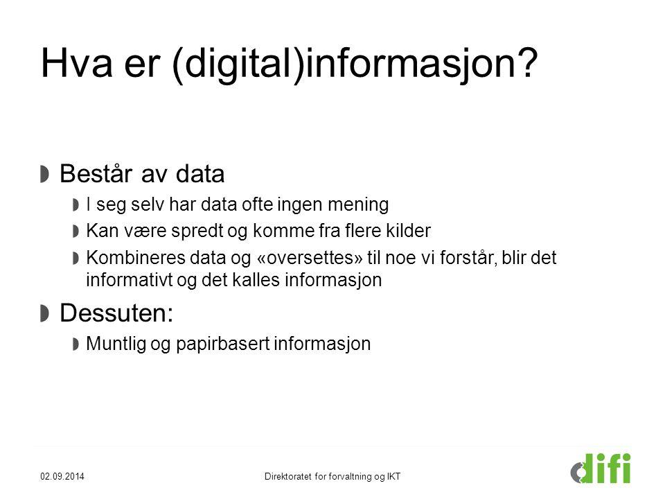 Hva er (digital)informasjon? Består av data I seg selv har data ofte ingen mening Kan være spredt og komme fra flere kilder Kombineres data og «overse