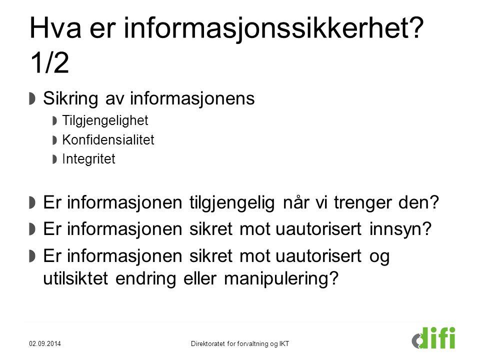 Hva er informasjonssikkerhet? 1/2 Sikring av informasjonens Tilgjengelighet Konfidensialitet Integritet Er informasjonen tilgjengelig når vi trenger d
