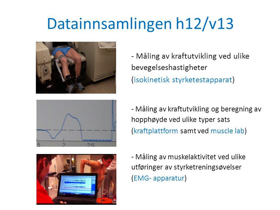 Datainnsamlingen h12/v13 - Måling av kraftutvikling ved ulike bevegelseshastigheter (isokinetisk styrketestapparat) - Måling av kraftutvikling og bere