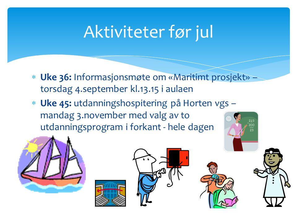  Uke 9: «Innovation camp» – entrepenørskap  Uke 23: Arbeidsuka  Hele året: Jobbe med karriereplan (UTV) sammen med kontaktlærer/e Aktiviteter etter jul