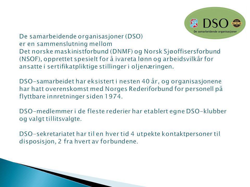 Kvalifikasjon og sertifikatkrav DSO jobber for en høyning og sikring av kvalifikasjons- og sertifikatkrav for ansatte på flyttbare innretninger.