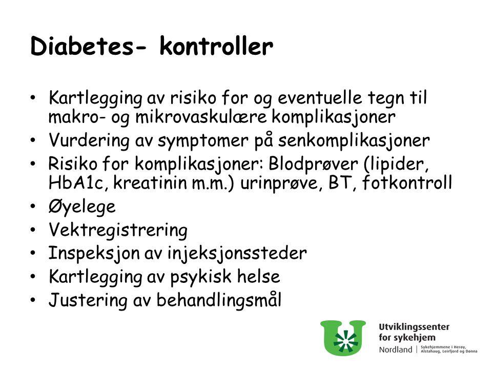 Diabetes- kontroller Kartlegging av risiko for og eventuelle tegn til makro- og mikrovaskulære komplikasjoner Vurdering av symptomer på senkomplikasjo
