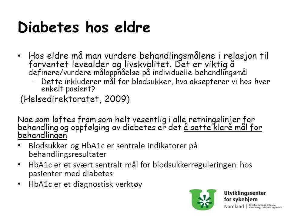 Diabetes hos eldre Hos eldre må man vurdere behandlingsmålene i relasjon til forventet levealder og livskvalitet. Det er viktig å definere/vurdere mål