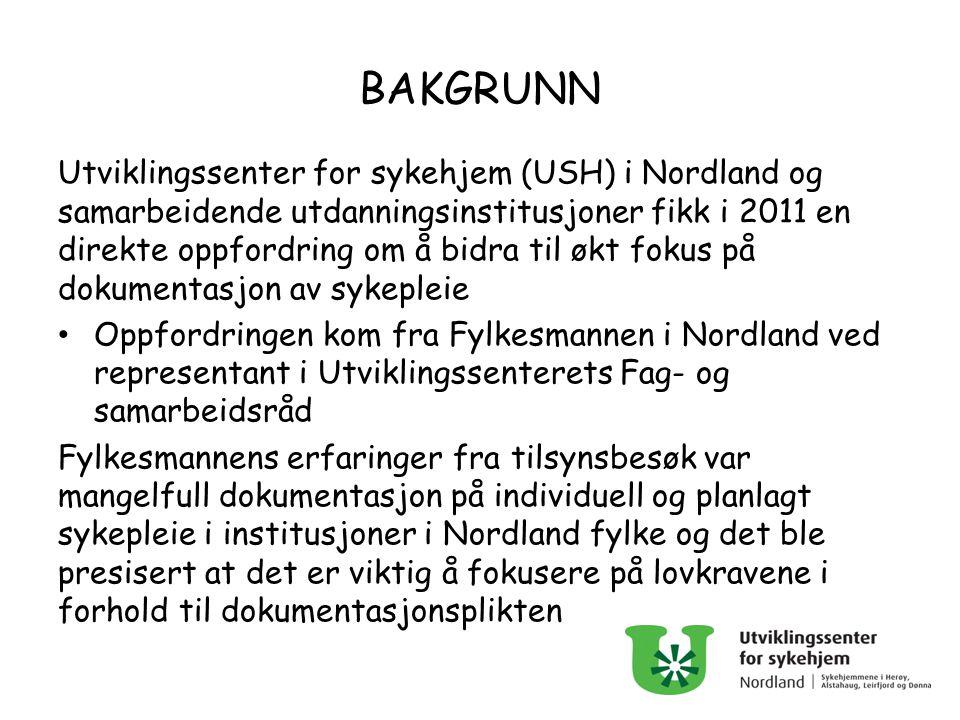 BAKGRUNN Utviklingssenter for sykehjem (USH) i Nordland og samarbeidende utdanningsinstitusjoner fikk i 2011 en direkte oppfordring om å bidra til økt