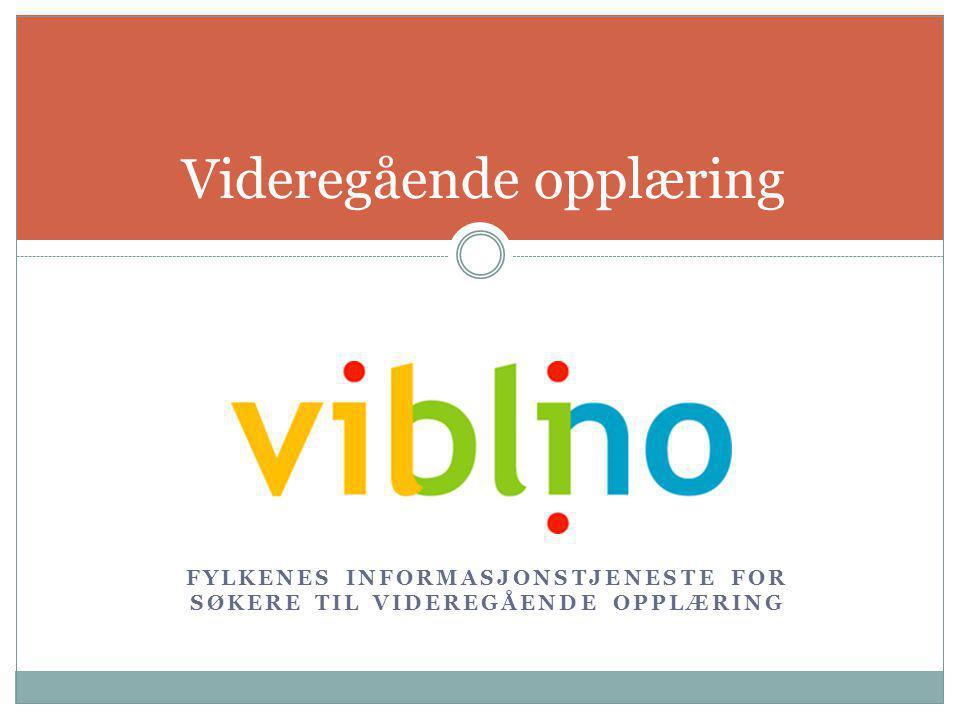 FYLKENES INFORMASJONSTJENESTE FOR SØKERE TIL VIDEREGÅENDE OPPLÆRING Videregående opplæring