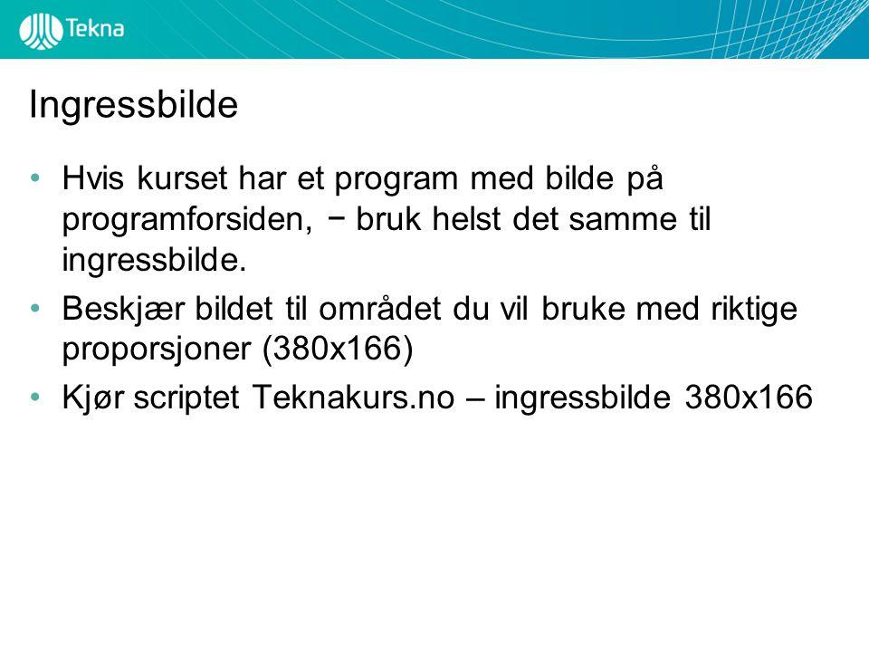 Ingressbilde Hvis kurset har et program med bilde på programforsiden, − bruk helst det samme til ingressbilde.