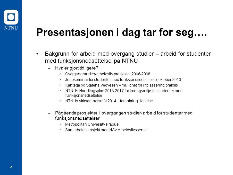 2 Presentasjonen i dag tar for seg….