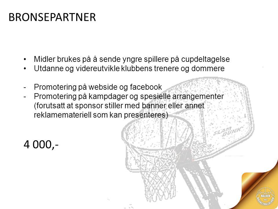 BRONSEPARTNER Midler brukes på å sende yngre spillere på cupdeltagelse Utdanne og videreutvikle klubbens trenere og dommere -Promotering på webside og facebook -Promotering på kampdager og spesielle arrangementer (forutsatt at sponsor stiller med banner eller annet reklamemateriell som kan presenteres) 4 000,-
