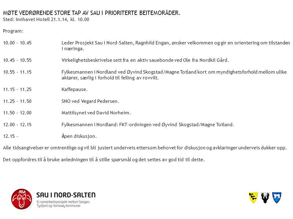 MØTE VEDRØRENDE STORE TAP AV SAU I PRIORITERTE BEITEMORÅDER. Sted: Innhavet Hotell 21.1.14, kl. 10.00 Program: 10.00 - 10.45Leder Prosjekt Sau i Nord-