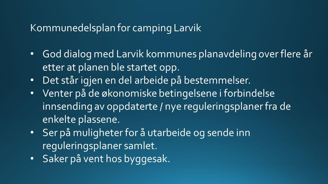 Kommunedelsplan for camping Larvik God dialog med Larvik kommunes planavdeling over flere år etter at planen ble startet opp. Det står igjen en del ar