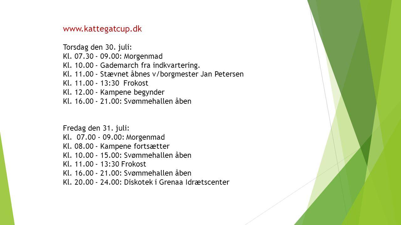 www.kattegatcup.dk Torsdag den 30. juli: Kl. 07.30 - 09.00: Morgenmad Kl.