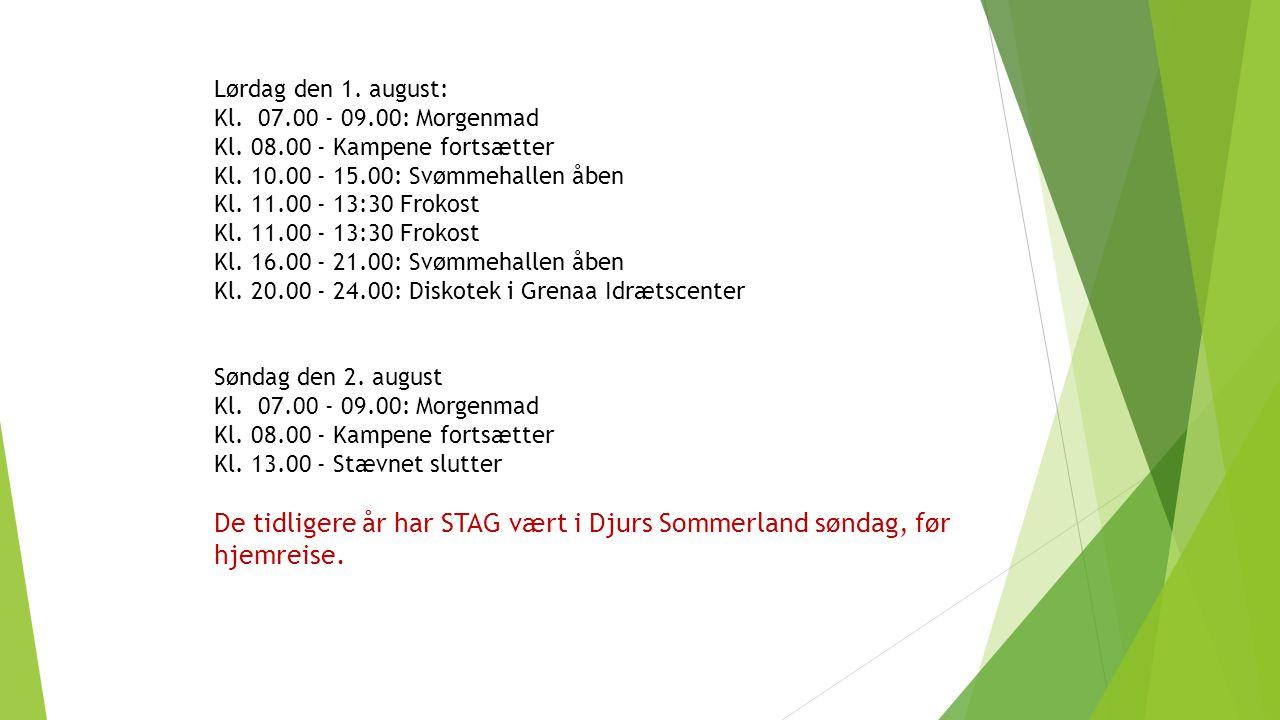 Lørdag den 1. august: Kl. 07.00 - 09.00: Morgenmad Kl.