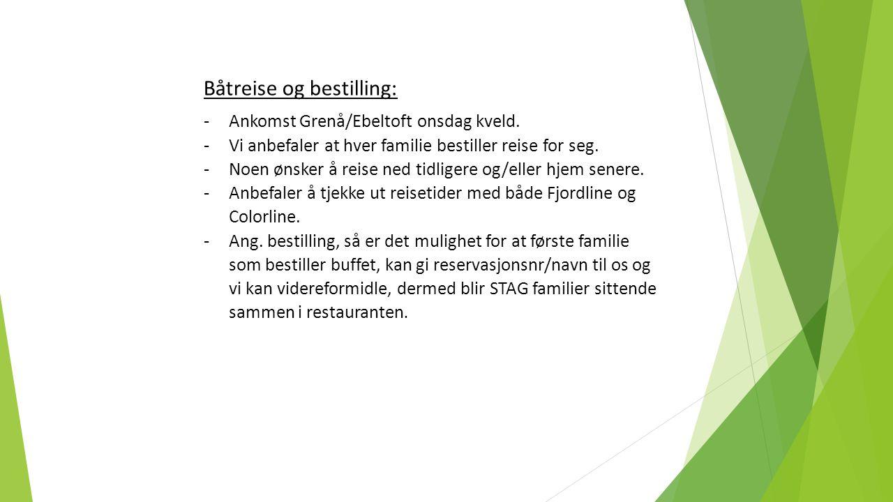 Båtreise og bestilling: -Ankomst Grenå/Ebeltoft onsdag kveld.