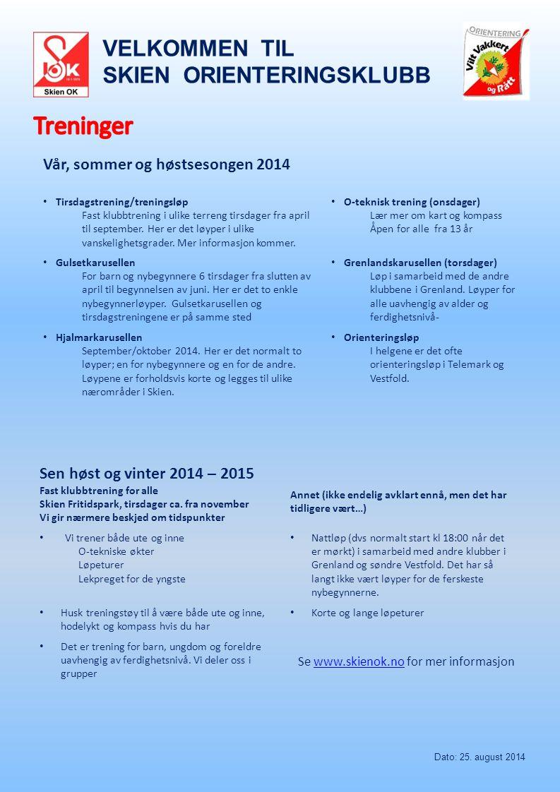 Vår, sommer og høstsesongen 2014 Tirsdagstrening/treningsløp Fast klubbtrening i ulike terreng tirsdager fra april til september.