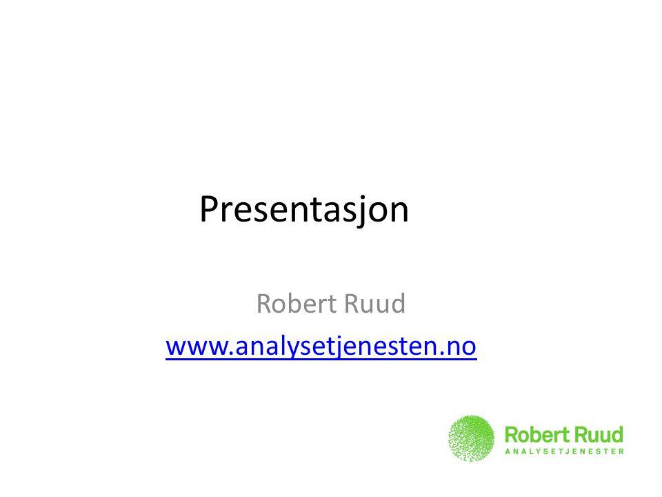 Presentasjon Robert Ruud www.analysetjenesten.no