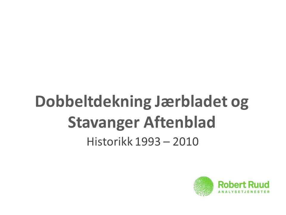 Dobbeltdekning Jærbladet og Stavanger Aftenblad Historikk 1993 – 2010