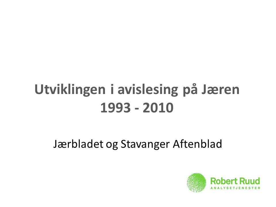 Utviklingen i avislesing på Jæren 1993 - 2010 Jærbladet og Stavanger Aftenblad