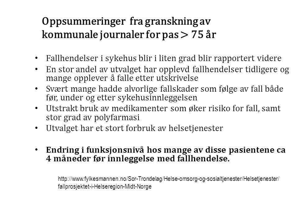 Konsekvenser av fall i sykehus hos eldre >75 år i Helse Midt Norge (2007-2009) http://www.fylkesmannen.no/Sor-Trondelag/Helse-omsorg-og-sosialtjenester/Helsetjenester/ fallprosjektet-i-Helseregion-Midt-Norge/