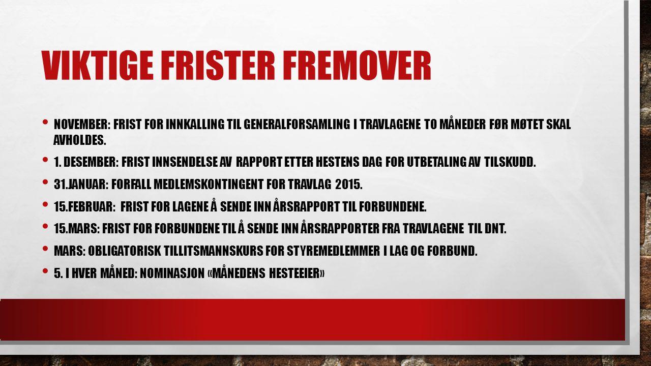 VIKTIGE FRISTER FREMOVER NOVEMBER: FRIST FOR INNKALLING TIL GENERALFORSAMLING I TRAVLAGENE TO MÅNEDER FØR MØTET SKAL AVHOLDES.