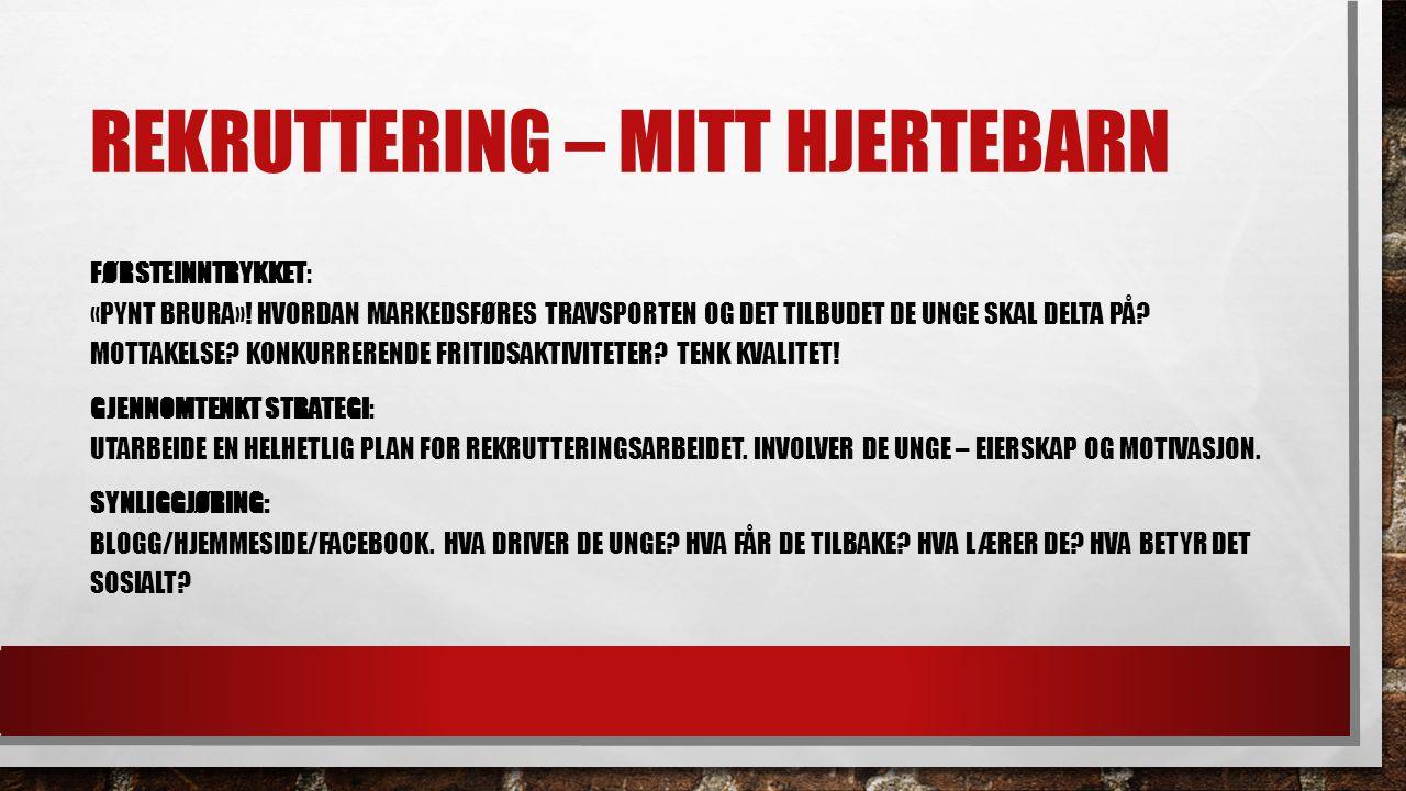 REKRUTTERING – MITT HJERTEBARN FØRSTEINNTRYKKET: «PYNT BRURA».