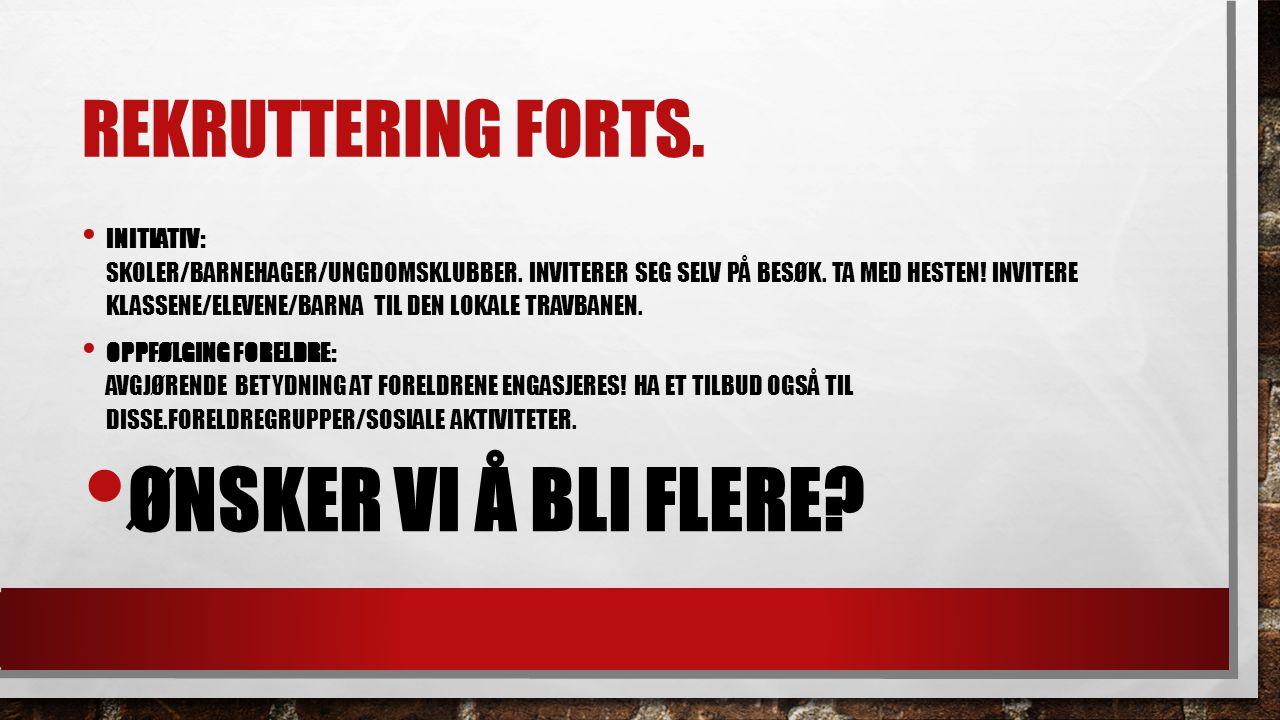 REKRUTTERING FORTS. INITIATIV: SKOLER/BARNEHAGER/UNGDOMSKLUBBER.