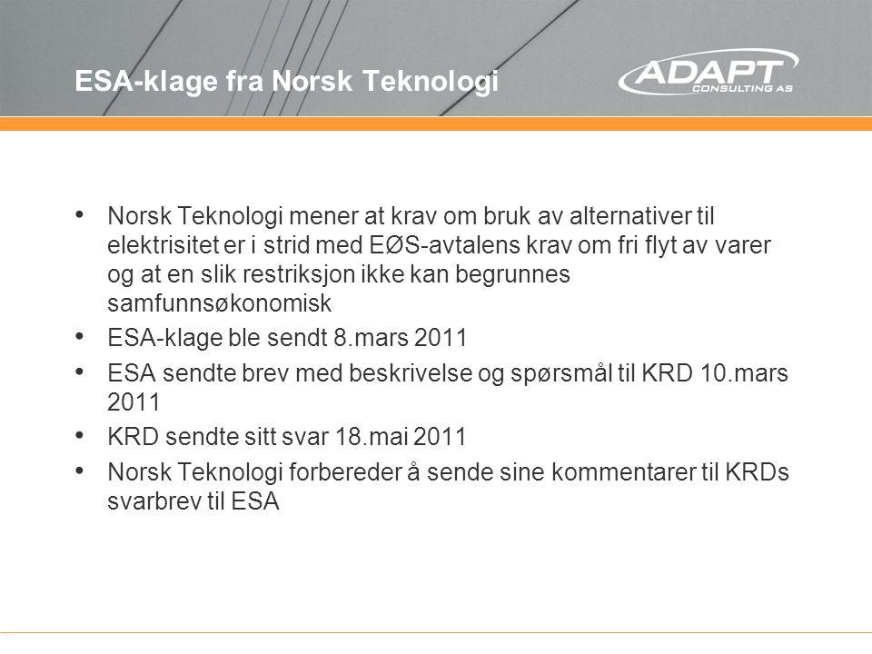 ESA-klage fra Norsk Teknologi Norsk Teknologi mener at krav om bruk av alternativer til elektrisitet er i strid med EØS-avtalens krav om fri flyt av v